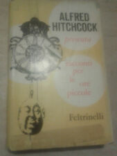 Alfred Hitchcock - RACCONTI PER LE ORE PICCOLE - 1962 - 1° Ed. Feltrinelli