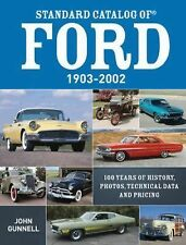Standard Catalog of Ford, 1903-2002: 100 Years of History, Photos, Technical Dat