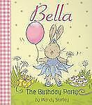 Bella : The Birthday Party by Stanley Mandy (2010, Hardcover)