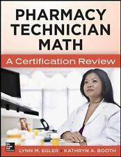 Mastering Pharmacy Technician Math: A Certification Review, Booth, Kathryn, Egle