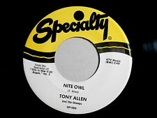 TONY ALLEN~NITE OWL~RARE BROWN WAX~SPECIALTY~I~~ R&B 45