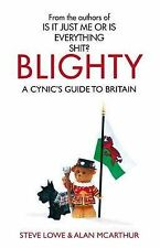 Steve Lowe, Alan McArthur Blighty: A Cynic's Guide to Britain: The Quest for Bri