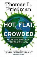 Hot, Flat, and Crowded: Why The World Needs A Green Revolution - and How We Can