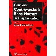 Current Controversies in Bone Marrow Transplantation (1999, Hardcover)