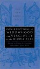 Constructions of Widowhood and Virginity in the Middle Ages (Construct Widowhood