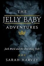 The Jelly Baby Adventures Ser.: The Jelly Baby Adventures : Jack Ward and the...