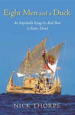 Eight Men and a Duck: An Improbable Voyage by Reed Boat to Easter Island,ACCEPTA