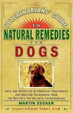 The Veterinarians' Guide to Natural Remedies for Dogs : Safe and Effective...