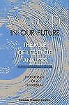 Wood in Our Future: The Role of Life-Cycle Analysis: Proceedings of a Symposium,
