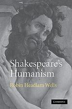 Shakespeare's Humanism by Robin Headlam Wells (2009, Paperback)
