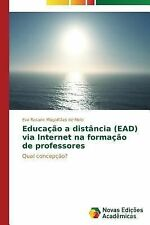 Educacao a Distancia (Ead) Via Internet Na Formacao de Professores by...