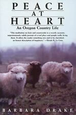 Peace at Heart: An Oregon Country Life by Barbara Drake, Good Book