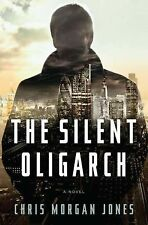The Silent Oligarch Jones, Christopher Morgan Hardcover