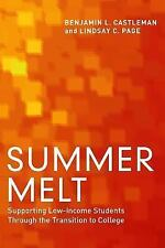 Summer Melt: Supporting Low-Income Students Through the Transition to College b