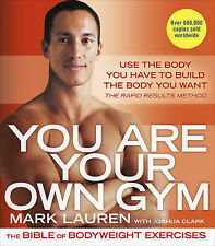 You Are Your Own Gym: The bible of bodyweight exercises (Paperbac. 9780091955427