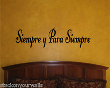 Siempre y Para Siempre-Always and Forever Spanish Phrase Wall Decal Sticker