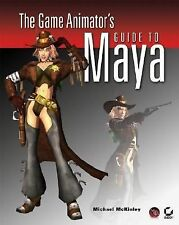 The Game Animator's Guide to Maya by McKinley, Michael