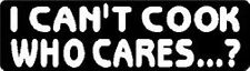 I CAN'T COOK WHO CARES...? HELMET STICKER
