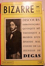 DEGAS/DISCOURS IMPRONONCABLE QUOIQUE METHODIQUE../BIZARRE/N°26/JJ PAUVERT/1962
