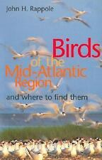 Birds of the Mid-Atlantic Region and Where to Find Them Rappole, John H. Paperb