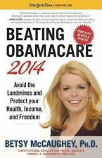 Beating Obamacare 2014: Avoid the Landmines and Protect Your Health, Income, and