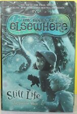 STILL LIFE: THE BOOKS OF ELSEWHERE   -Jacqueline West-   HARDCOVER  ~ NEW