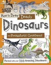 How to Draw: Deadly Dinosaurs and Prehistoric Creatures (2016, Paperback)