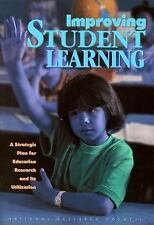 Improving Student Learning: A Strategic Plan for Education Research and Its Uti