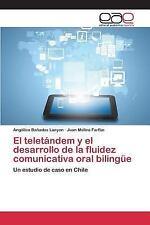 El Teletandem y el Desarrollo de la Fluidez Comunicativa Oral Bilingue by...