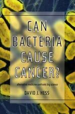Can Bacteria Cause Cancer?: Alternative Medicine Confronts Big Science
