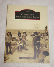 Images of America: Cleveland's Rock & Roll Roots by Deanna R. Adams 2010 SIGNED