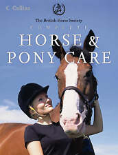 British Horse Society: Complete Horse and Pony Care by British Horse Society...