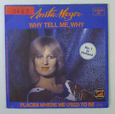 """7"""" Single - Anita Meyer - Why Tell Me, Why - s823 - washed & cleaned"""