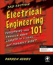 Electrical Engineering 101 : Everything You Should Have Learned in School......