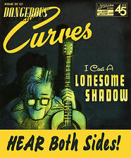 ROCKABILLY: DANGEROUS CURVES - Lonesome Shadow/Mixed Up Confusion MIGRANE-GREAT!
