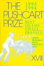 The Pushcart Prize XVIII: 1993 1994 : Best of the Small Presses, Very Good Books