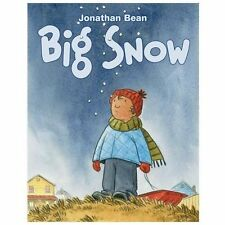 Big Snow by Jonathan Bean (2013, Picture Book)