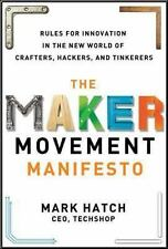 The Maker Movement Manifesto: Rules for Innovation in the New World of...