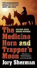 Buckskinner: Medicine Horn and Trapper's Moon by Jory Sherman (2016, Paperback)