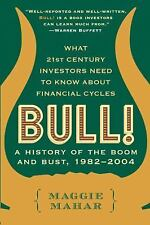 Bull: A History of the Boom and Bust, 1982-2004 Mahar, Maggie Books-Good Conditi
