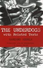 Hackett Classics: The Underdogs : With Related Texts by Mariano Azuela (2006, H…