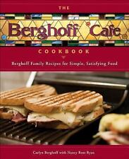 The Berghoff Caf Cookbook: Berghoff Family Recipes for Simple, Satisfying Food -