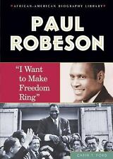 Paul Robeson: I Want to Make Freedom Ring (African-American Biographies (Enslow)