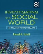 Investigating the Social World : The Process and Practice of Research by…-New