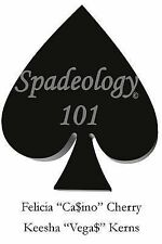 "Spadeology 101 by Felicia ""Ca$Ino"" Cherry and Keesha ""Vega$"" Kerns (2013,..."
