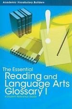 The Essential Reading and Language Arts Glossary I: A Student Reference Guide (A
