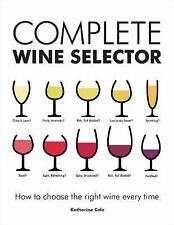 Complete Wine Selector: How to Choose the Right Wine Every Time-ExLibrary
