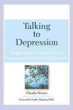 Talking to Depression : Simple Ways to Connect When Someone in Your Life Is...