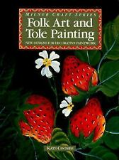 Folk Art And Tole Painting: New Designs For Decorative Paintwork-ExLibrary