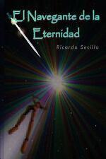 El Navegante de la Eternidad by Ricardo Secilla (2013, Paperback)